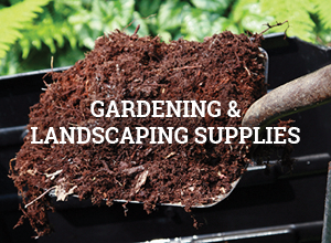 Gardening and Landscaping Supplies